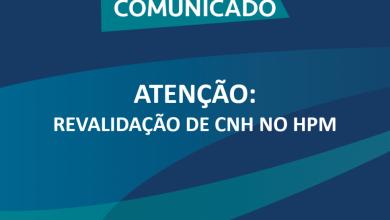 Photo of ATENÇÃO: REVALIDAÇÃO DE CNH NO HPM